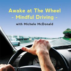 """Awake at the Wheel: Mindful Driving,"" by Michele McDonald (MP3) http://wld.mn/1k9zBaN  This remarkable 2-disc set includes introductions to mindfulness meditation specific to driving, and nearly two hours of exercises that can be learned in the car and used anywhere to enliven the mind, awake the senses, and enjoy the journey again."