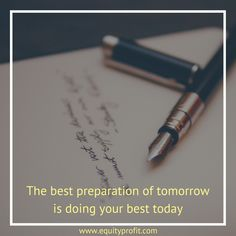 The best preparation of tomorrow is doing your best today - www.equityprofit.com