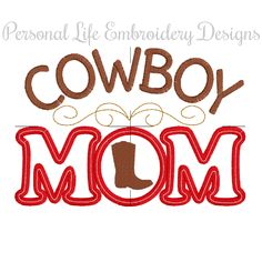 Cowboy Mom Western Rodeo Boot Machine Embroidery Design Digital Applique Pattern INSTANT DOWNLOAD Horse Farm Country Southern Boy Ya'll by PersonalLife on Etsy