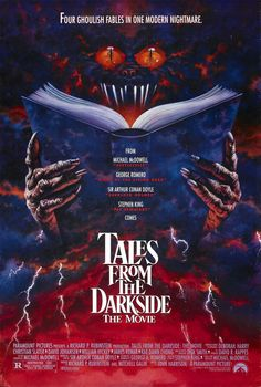 Tales from the Darkside: The Movie (1990) This is a great spin off of one of the best classic series of the 80's: Tales from the Darkside. With the eeriest, creepiest intro ever (that intro alone was enough to give nightmares) the show had a great concept, some pretty scary episodes, as well as some just interesting. The short story based movie has one in particular, a love story that unsettles with more than just horror. Overall, great flick.