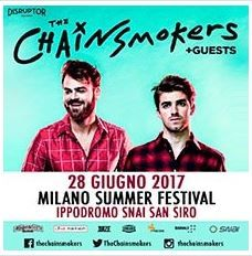 2017 - THE CHAINSMOKERS, June 28 in Milan, tickets are available in Vicenza at Media World, Palladio Shopping Center, or online at www.ticketone.it, www.vivaticket.it, www.vivaticket.it, and www.geticket.it.