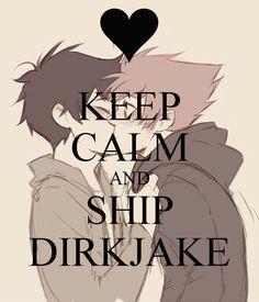 KEEP CALM AND SHIP DIRKJAKE Poster | pesterchumfan121 | Keep Calm ...