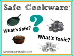 Are you using safe cookware? Let's talk about which types of cookware are most toxic and the healthiest cooking pans you can buy...