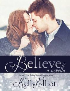 Believe: A Wanted Christmas   Kelly Elliott   Wanted #3.5   Dec 2013   https://www.goodreads.com/book/show/18802009-believe?ac=1   #romance #newadult