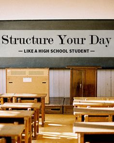 Structure Your Day Like A High Scool Student