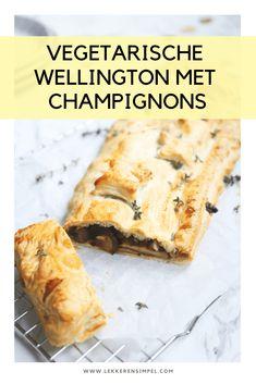 Vegetarische wellington met champignons Vegetarian wellington with mushrooms Vegetarian Recepies, Veggie Recipes, Bio Food, Happy Foods, Winter Food, Easy Meals, Food And Drink, Favorite Recipes, Yummy Food