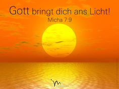"""""""Wir haben gegen ihn #gesündigt und #müssen nun seinen #Zorn #ertragen. Doch er wird wieder für uns #eintreten und das #Unrecht #vergelten, das man uns #angetan hat. Er führt uns von #neuem hinaus ins #Licht. Wir werden #erleben, wie er für #Recht sorgt!"""" #Micha 7:9 #glaubensimpulse"""