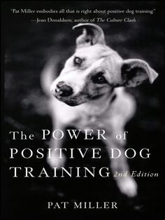 """The Power of Positive Dog Training By Pat Miller. """"Pat Miller embodies all that is right about positive dog training"""" Jean Donaldson author of the Culture Clash Best Dog Training Books, Dog Training Tips, Training Quotes, Training Videos, Training Plan, Free Training, Dog Body Language, Positive Dog Training, Dog Books"""