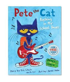 Pete the Cat: Rocking in My School Shoes/Eric Litwin