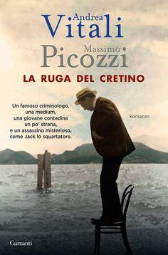 La ruga del cretino / Andrea Vitali, Massimo Picozzi http://fama.us.es/record=b2659903~S5*spi