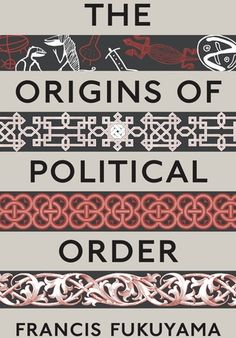'The Origins of Political Order' by Francis Fukuyama - get first 10% as free ebook by clicking on picture of following this link: https://jellybooks.com/books/francis-fukuyama/the-origins-of-political-order/jb8wp1rvyec