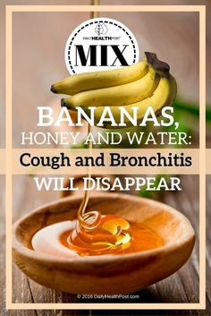 Bananas, Honey and Water Remedy for Cough and Bronchitis - 10 Homemade Dry Cough Remedies to Soothe a Sore Throat