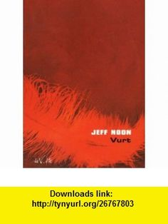 Vurt (French Edition) (9782952221757) Jeff Noon , ISBN-10: 2952221758  , ISBN-13: 978-2952221757 ,  , tutorials , pdf , ebook , torrent , downloads , rapidshare , filesonic , hotfile , megaupload , fileserve