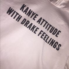 """Kanye attitude with Drake Feelings"" sweatshirt Brand new sweatshirt. Fits size extra small-small. Didn't fit me so I'm selling it Team xirix Tops Sweatshirts & Hoodies"