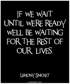 Wisdom on waiting. This applies to many situations in life!