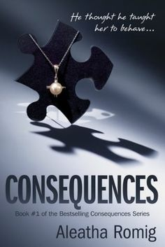 I Heart My Kidnapper - Consequences by Aleatha Romig | 11 HOT Romance Books That Should Be Turned Into Movies Or Cable Shows NOW