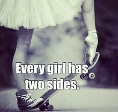 Girls have two sides ♥