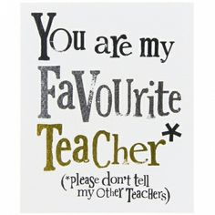 essay about my favourite teacher Essay on your favourite teacher << Essay Help My Favourite Teacher, You Are My Favorite, My Favorite Things, New Teachers, My Teacher, Rachel Bright, Thank You Quotes, Inspiring Things, Open Letter
