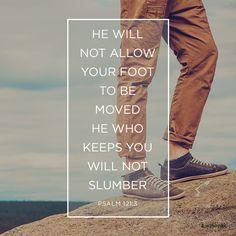 Psalm 121:3 www.ihopkc.org #ihopkc #bible #scripture