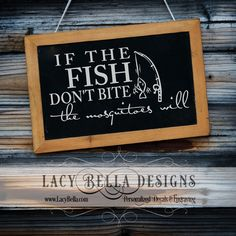 "www.lacybella.com  ""If The Fish Don't Bite The Mosquitoes Will"" vinyl lettering wall decal sticker"