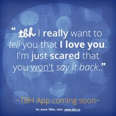 Click to be one of the first to try the new TBH app! #tbh #tobehonest #lms4tbh #quote #honest Install TBH > www.tbh.co/pinterest Tbh Quotes, Qoutes, Get Real, Hani, To Tell, I Love You, Social Media, Sayings, Fit