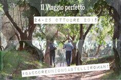 #baccoreunioncastelliromani IL PROGRAMMA 24-25 OTTOBRE 2015, Castelli Romani,Roma #baccoreunion Il Viaggio Perfetto!