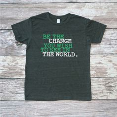 "$20. ""Be the Change You Wish to See in the World"" Kids Shirt - Multiple Colors Available. 40% of every purchase goes to YOUR cause with One Mission Fundraising. #purchasewithpurpose #gandhi"