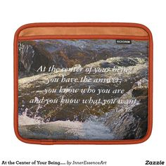 At the Center of Your Being.... Sleeves For iPads