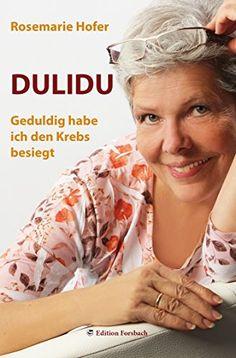 DULIDU - Geduldig habe ich den Krebs besiegt von Rosemarie Hofer http://www.amazon.de/dp/3943134636/ref=cm_sw_r_pi_dp_MOFxub09727WQ