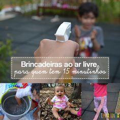 Mesmo com pouco tempo é possível criar brincadeiras ao ar livre e se divertir com as crianças fora de casa por alguns minutinhos