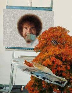 """I think a nice little mustache lives right here."" I loved watching Bob Ross.     Repin if you know who Bob Ross is."