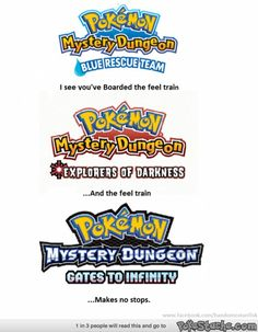 Pokemon Mystery Dungeon games, otherwise known as the feel train. ALL ABOARD