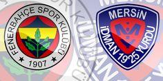 Mersin İdman Yurdu - Fenerbahçe Maçı Ne Zaman? Hangi Kanalda? - http://www.haberalarmi.com/mersin-idman-yurdu-fenerbahce-maci-ne-zaman-hangi-kanalda-21220.html