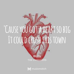 The lumineers-walls - Nails The Lumineers Quotes, Song Quotes, The Love Club, My Love, Wall Nails, Cool Posters, Get A Tattoo, My Favorite Music, Music Lyrics