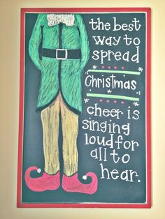 """The Dupree's and Baby: """"The best way to spread Christmas cheer is singing loud for all to hear"""" - Elf Chalkboard"""