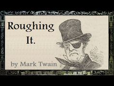 ▶ Roughing It - FULL Audio Book - Part 1 of 2 - by Mark Twain - YouTube