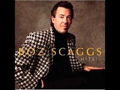 Look What You've Done To Me ~ Boz Skaggs  Love this song <3