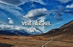 Visit Alaska   Bucket List