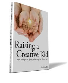 Lasso the Moon Raising a Creative Kid: Simple Strategies for Igniting and Nurturing that Creative Spark