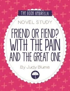 Friend or Fiend? With the Pain and the Great One by Judy Blume novel study $