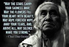 The wisdom of Chief Dan George. His son carries on! I remember him, long time ag… The wisdom of Chief Dan George. His son continues! I remember him a long time ago! Native American Prayers, Native American Spirituality, Native American Wisdom, American Indians, American Symbols, Quotable Quotes, Wisdom Quotes, Life Quotes, Chief Dan George