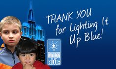 Who's Your 'Light It Up Blue' Hero?  Tell us who you think deserves a special thank you for lighting it up blue