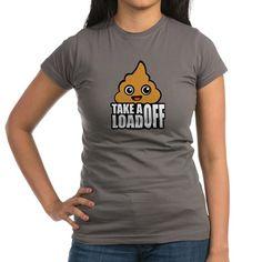 Take a Load Off T-Shirt  #poop #poo #turd #tird #funny #humor #puns #jokes #shirts #juniors