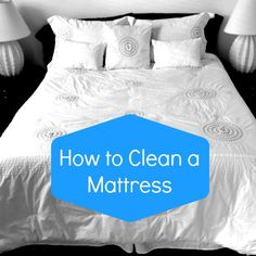 How To Clean A Mattress (including the stains) - Housewife How-To's®