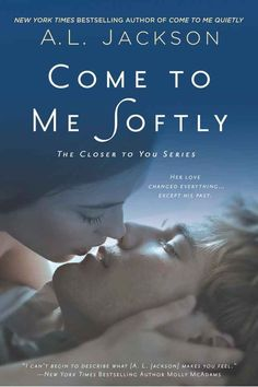 Come To Me Softly by A.L. Jackson | 16 ROMANCE BOOKS TO WATCH OUT FOR THIS YEAR