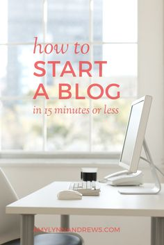 How to start a blog in 15 minutes or less. Step by step, with pictures, for any beginner.