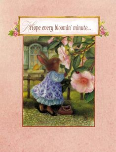 Hope every bloomin' minute  and in the inside  has lots of smiles in it!  Happy Birthday