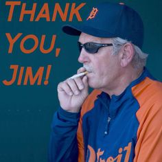 #ThanksJim #Detroit #Tigers #Michigan #Leyland www.downwithdetroit.com