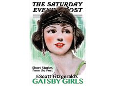 F. Scott Fitzgerald's Gatsby Girls  All of the stories in this collection were inspired by Fitzgerald's wife, Zelda, who was the quintessential Gatsby girl. Flap around in the Jazz Age with pieces first published inThe Saturday Evening Post, each one with the original illustrations and cover images from the magazine.Available atbarnesandnoble.com, $9.