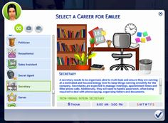 """marlynsims: """" The Sims 4 Secretary Career! A secretary needs to be organised, able to multi-task and ensure they are running at a motivated and focused energy level to keep things running smoothly for the company. Secretaries are expected to manage..."""